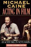 Michael Caine - Acting in Film: An Actor's Take on Movie Making (The Applause Acting Series)...