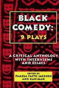 Black Comedy Nine Plays  A Critical Anthology With Interviews and Essays