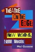 Theatre on the Edge New Visions, New Voices