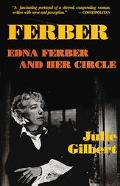 Ferber Edna Ferber and Her Circle  A Biography