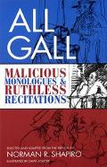 All Gall Malicious Monologues & Ruthless Recitations