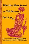 Take Her, She's Yours! or Till Divorce Do Us Part