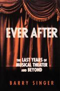 Ever After The Last Years of Musical Theater and Beyond