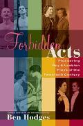 Forbidden Acts Pioneering Gay & Lesbian Plays of the Twentieth Century