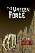 Unseen Force The Films of Sam Raimi