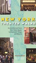 New York Theatre Walks Seven Historical Tours from the Lower East Side to Times Square and B...