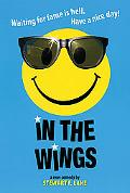In the Wings: The New Romantic Comedy About Show Business