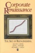 Corporate Renaissance The Art of Reengineering