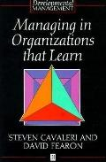 Managing in Organizations That Learn