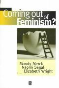 Coming out of Feminism?