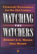 Watching the Watchers Corporate Governance for the 21st Century