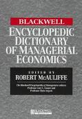 Blackwell Encyclopedic Dictionary of Managerial Economics