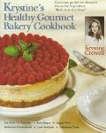 Krystine's Healthy Gourmet Bakery Cookbook