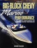 Big-Block Chevy Marine Performance Engine Modifications for Maximum Boating Performance