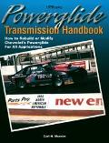 Powerglide Transmission Handbook How to Rebuild or Modify Chevrolet's Powerglide for All App...