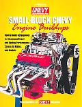 Small Block Chevy Engine Build-Ups How to Build Horsepower for Maximum Street and Racing Per...