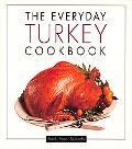 Everyday Turkey Cookbook