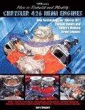 How to Rebuild and Modify Chrysler 426 Hemi EnginesHP1525: New Technology For 1964 to 1971 C...