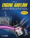 Engine Airflow HP1537: A Practical Guide to Airflow Theory, Parts Testing, Flow Bench Testin...