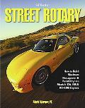 Street Rotary: How to Build Maximum Horsepower & Reliability into Mazdaa