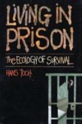 Living in Prison The Ecology of Survival