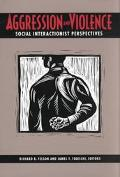 Aggression and Violence Social Interactionist Perspectives
