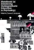 Handbook for Enhancing Undergraduate Education in Psychology