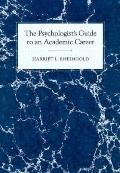 Psychologist's Guide to an Academic Career