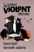 Disturbed Violent Offender