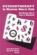 Psychotherapy in Managed Health Care: The Optimal Use of Time & Resources