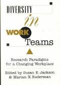Diversity in Work Teams: Research Paradigms for a Changing WorkPlace