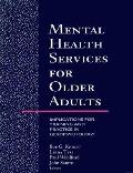 Mental Health Services for Older Adults Implications for Training and Practice in Geropsycho...