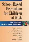 School-Based Prevention for Children at Risk The Primary Mental Health Project