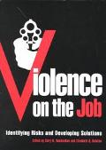 Violence on the Job Identifying Risks and Developing Solutions