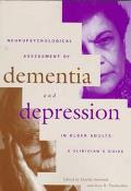 Neuropsychological Assessment of Dementia and Depression in Older Adults A Clinician's Guide