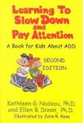 Learning to Slow down and Pay Attention A Book for Kids about ADD