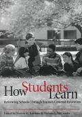 How Students Learn Reforming Schools Through Learner-Centered Education