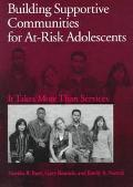 Building Supportive Communities for At-Risk Adolescents It Takes More Than Services