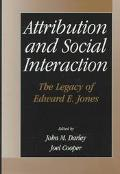 Attribution and Social Interaction The Legacy of Edward E. Jones
