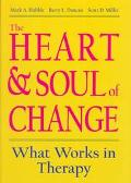 Heart & Soul of Change What Works in Therapy