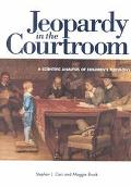 Jeopardy in the Courtroom A Scientific Analysis of Children's Testimony