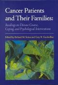 Cancer Patients and Their Families Readings on Disease Course, Coping, and Psychological Int...
