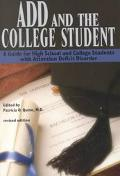 Add and the College Student A Guide for High School and College Students With Attention Defi...