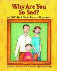 Why Are You So Sad? A Child's Book About Parental Depression