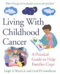 Living With Childhood Cancer A Practical Guide to Help Parents Cope