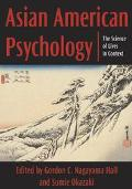 Asian American Psychology The Science of Lives in Context