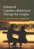 Enhanced Cognitive-Behavioral Therapy for Couples A Contextual Approach