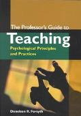 Professor's Guide to Teaching Psychological Principles and Practices