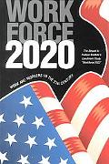 Workforce 2020 Work and Workers in the 21st Century