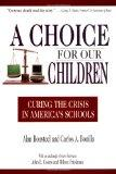 A Choice for Our Children: Curing the Crisis in America's Schools
